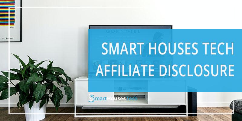 Smart Houses tech Affiliate Disclosure
