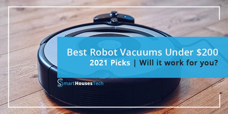 Best Robot Vacuum Under 200 - SmartHousesTech