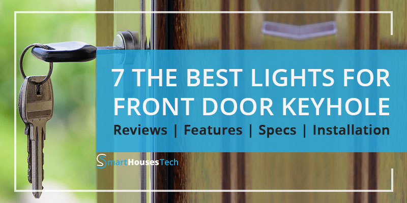 BEST LIGHT FOR FRONT DOOR KEYHOLE REVIEWED BY SMARTHOUSESTECH