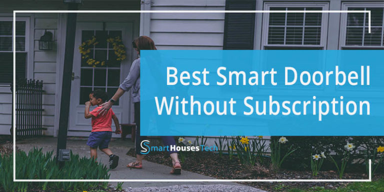 best smart doorbell without subscription - SmartHousesTech