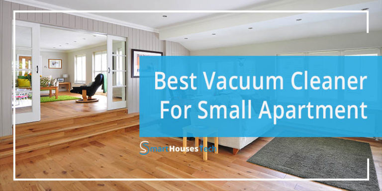 BEST VACUUM CLEANER FOR SMALL APARTMENT - SmartHousesTech