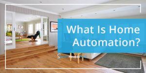What is Home Automation - SmartHousesTech