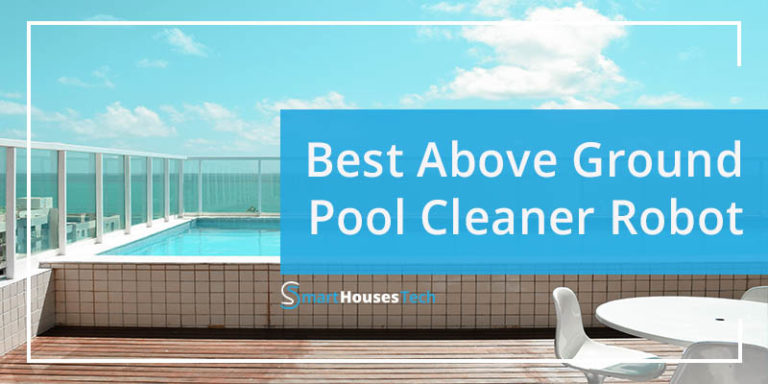 best above ground pool cleaner robot - SmartHousesTech