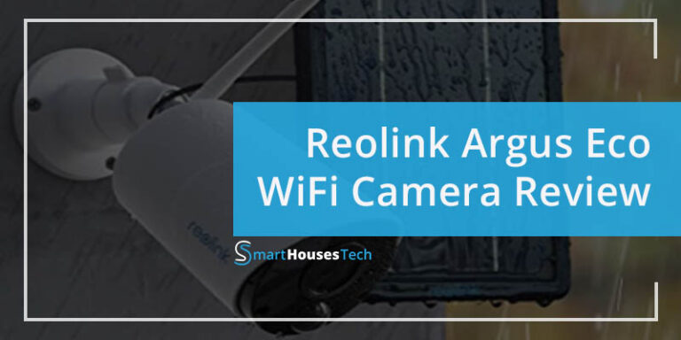reolink argus eco review - SmartHousesTech