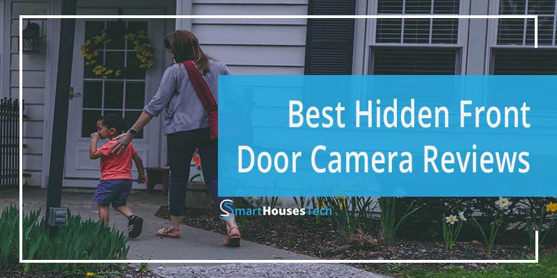 BEST HIDDEN FRONT DOOR CAMERA REVIEW - SmartHousesTech