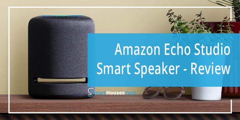 Amazon Echo Studio Review - SmartHousesTech