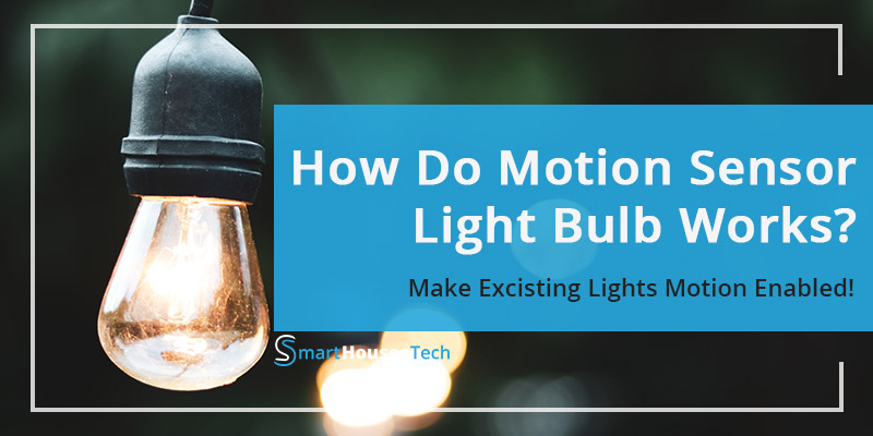 How Do Motion Sensor Light Bulbs Work - Featured image