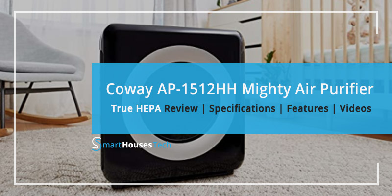 Coway AP-1512HH Mighty Air Purifier Review - SmartHousesTech