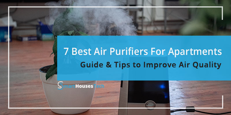 Best Air Purifiers for Apartments in 2021 - SmartHousesTech