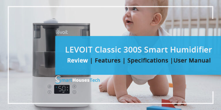 LEVOIT Classic 300S Smart Humidifier Review - SmartHousesTech