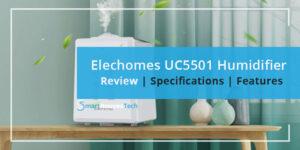 Elechomes UC5501 Ultrasonic Humidifier Review