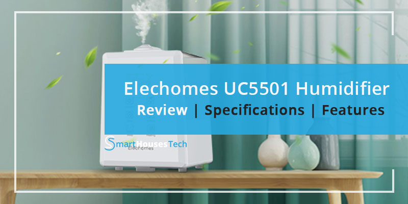 Elechomes UC5501 Ultrasonic Humidifier Review