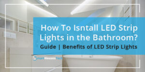 how to install led strip lights in bathroom - SmartHousesTech