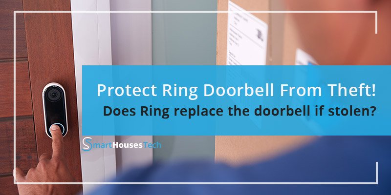 How To Protect Ring Doorbell From Theft?