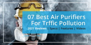 Best Air Purifier For Traffic Pollution and Smog