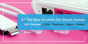 Best Router For Smart Home 2021 Reviews