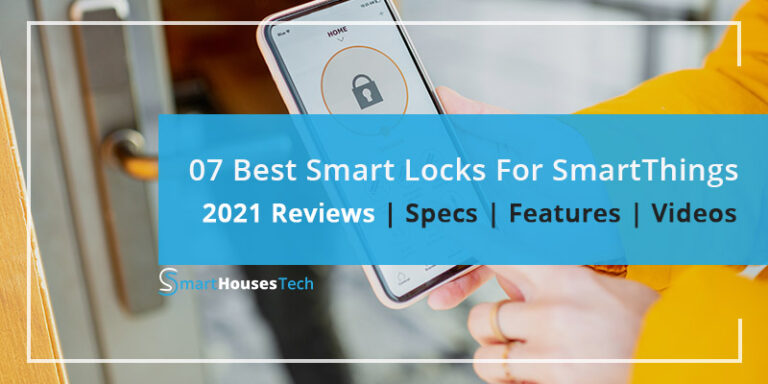 Best Smart Lock for SmartThings 2021 Reviews