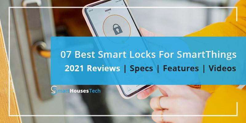 Best Smart Lock for SmartThings 2021 Reviews