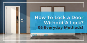 How To Lock Your Door Without A Lock - SmartHousesTech