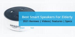 Best Smart Speaker For Elderly and Seniors