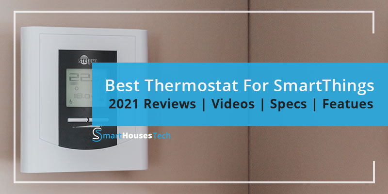 Best Thermostat For SmartThings in 2021