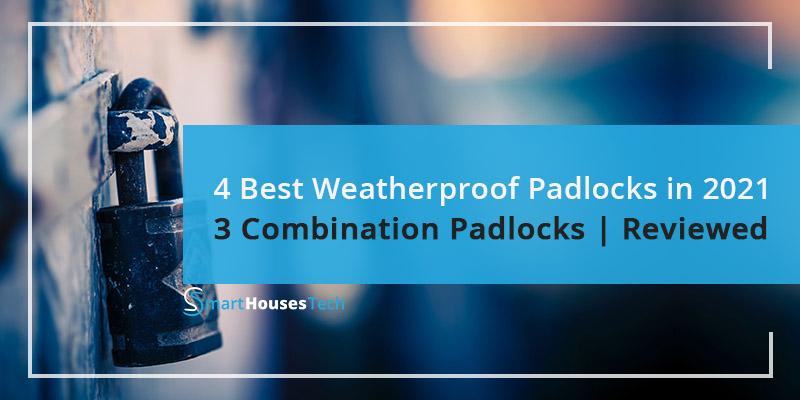 best weatherproof padlocks reviews in 2021