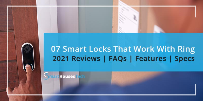 The Best Smart Locks That Work With Ring in 2021