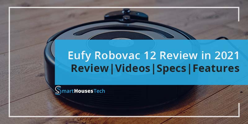Eufy Robovac 12 Review in 2021 SmartHousesTech