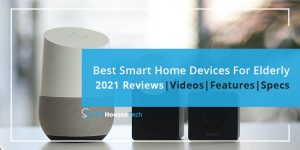 The Best Smart Home Devices For Elderly in 2021