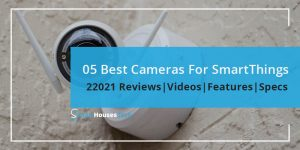 05 Best Cameras For SmartThings in 2021 - Thumbnail - SmartHousesTech