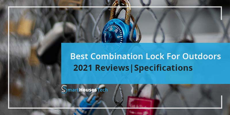 Best Combination Lock For Outdoors in 2021