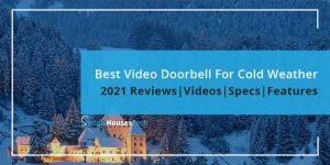 Best Video Doorbell For Cold Weather in 2021